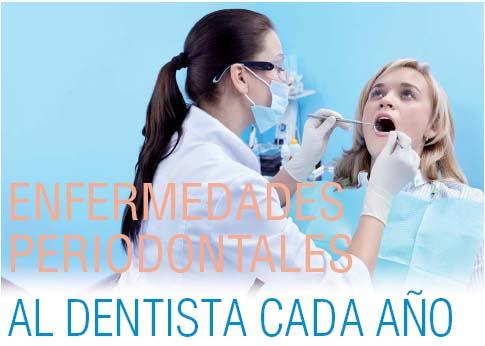ENFERMEDADES PERIODONTALES Al dentista cada año