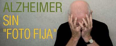 ALZHEIMER, una enfermedad sin foto fija