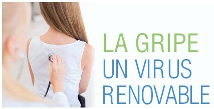 LA GRIPE Un virus renovable