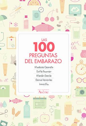 Resuelve dudas con el libro 'Las 100 preguntas del embarazo'