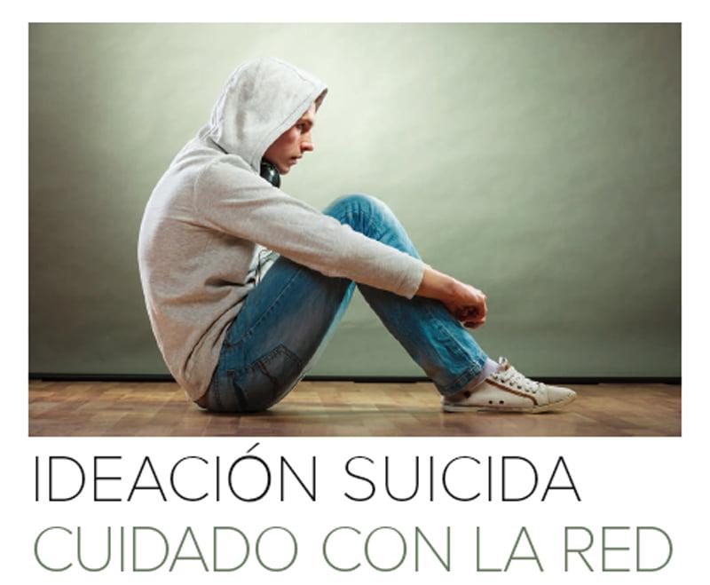 Ideación suicida, cuidado con internet