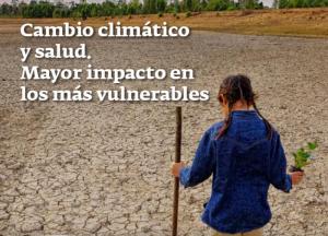 La salud de pobres, mujeres y niños, la que más se resiente por el cambio climático