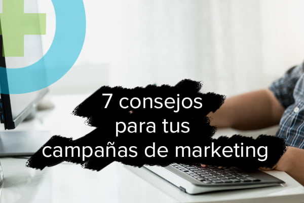 Campaña de marketing – 7 pasos principales