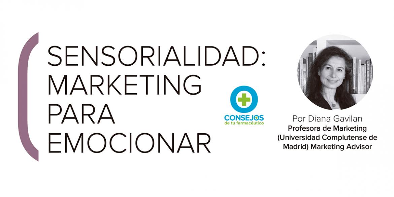 """""""Sensorialidad: marketing para emocionar"""", por Diana Gavilán"""