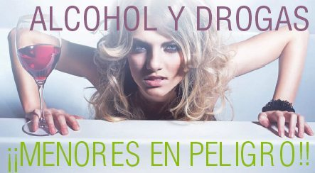 ALCOHOL Y DROGAS: menores en peligro