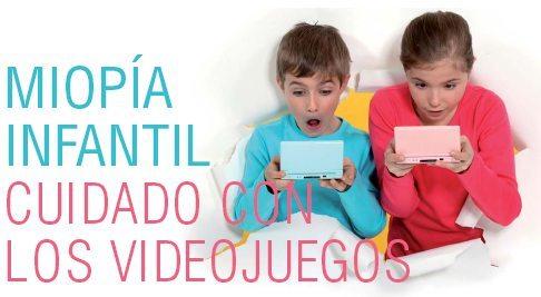 MIOPÍA INFANTIL Cuidado con los videojuegos