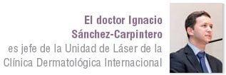 doctor Ignacio Sánchez-Carpintero, jefe de la  PecasUnidad de Láser de la Clínica Dermatológica Internacional