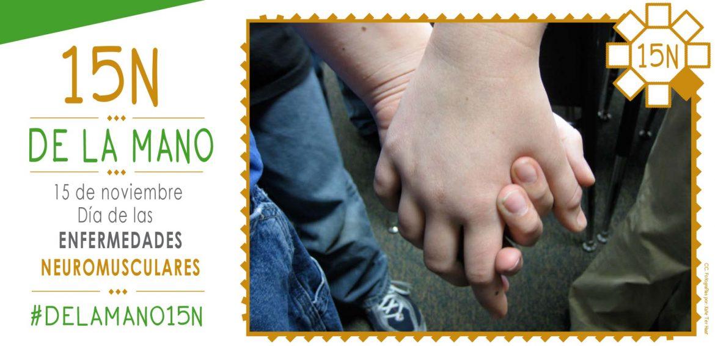 #DELAMANO15N, campaña para hacer visibles las enfermedades neuromusculares