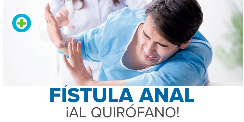 Fístula anal, ¡al quirófano!